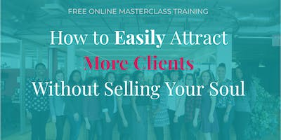 How to Easily Attract More Clients Without Selling