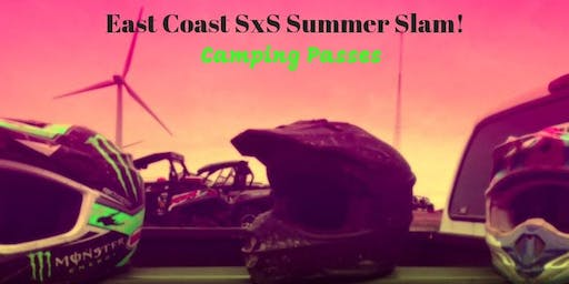 East Coast SXS Summer Slam Camping Passes