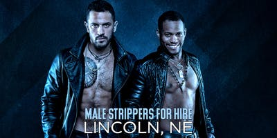 Hire a Male Stripper Lincoln NE - Private Party Male Strippers for Hire Lincoln