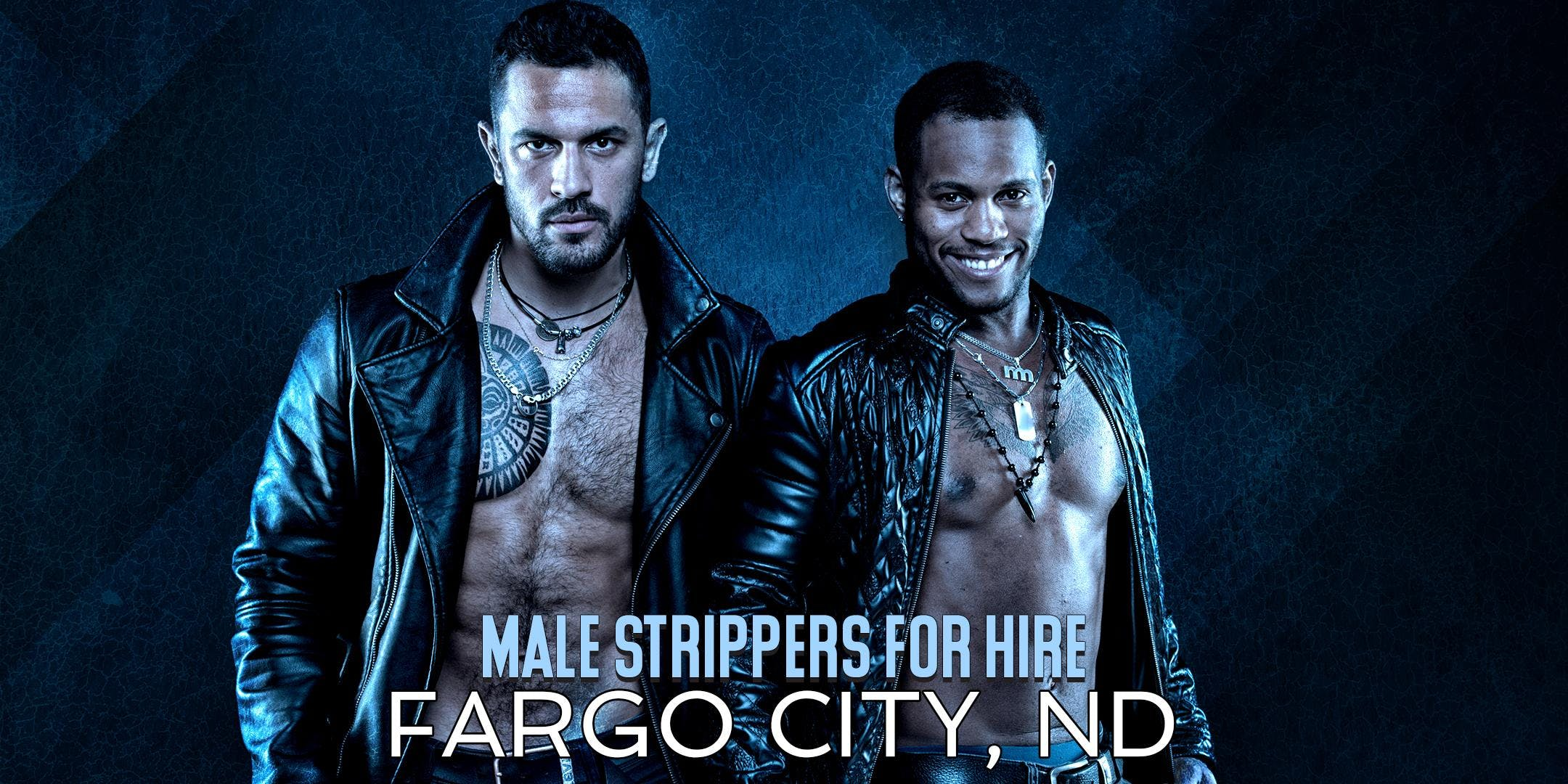 Hire a Male Stripper  Fargo, ND - Private Party Male Strippers for Hire Fargo