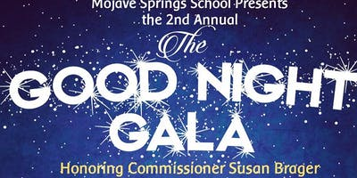 Mojave Springs School Presents the 2nd Annual The Good Night Gala