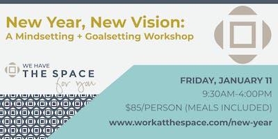 New Year, New Vision: A Mindsetting + Goalsetting Workshop
