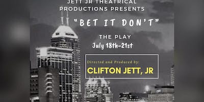 """""""Bet It Don't""""- The Play"""