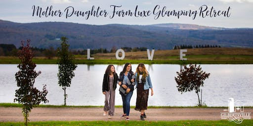 MOTHER/DAUGHTER All Inclusive Farm Luxe Retreat at Gilbertsville Farmhouse