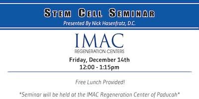 IMAC Regeneration Centers Stem Cell Seminar - Paducah Clinic - 12/14 -