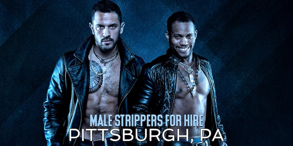 Hire a Male Stripper Pittsburgh PA - Private Party Male Strippers for Hire.