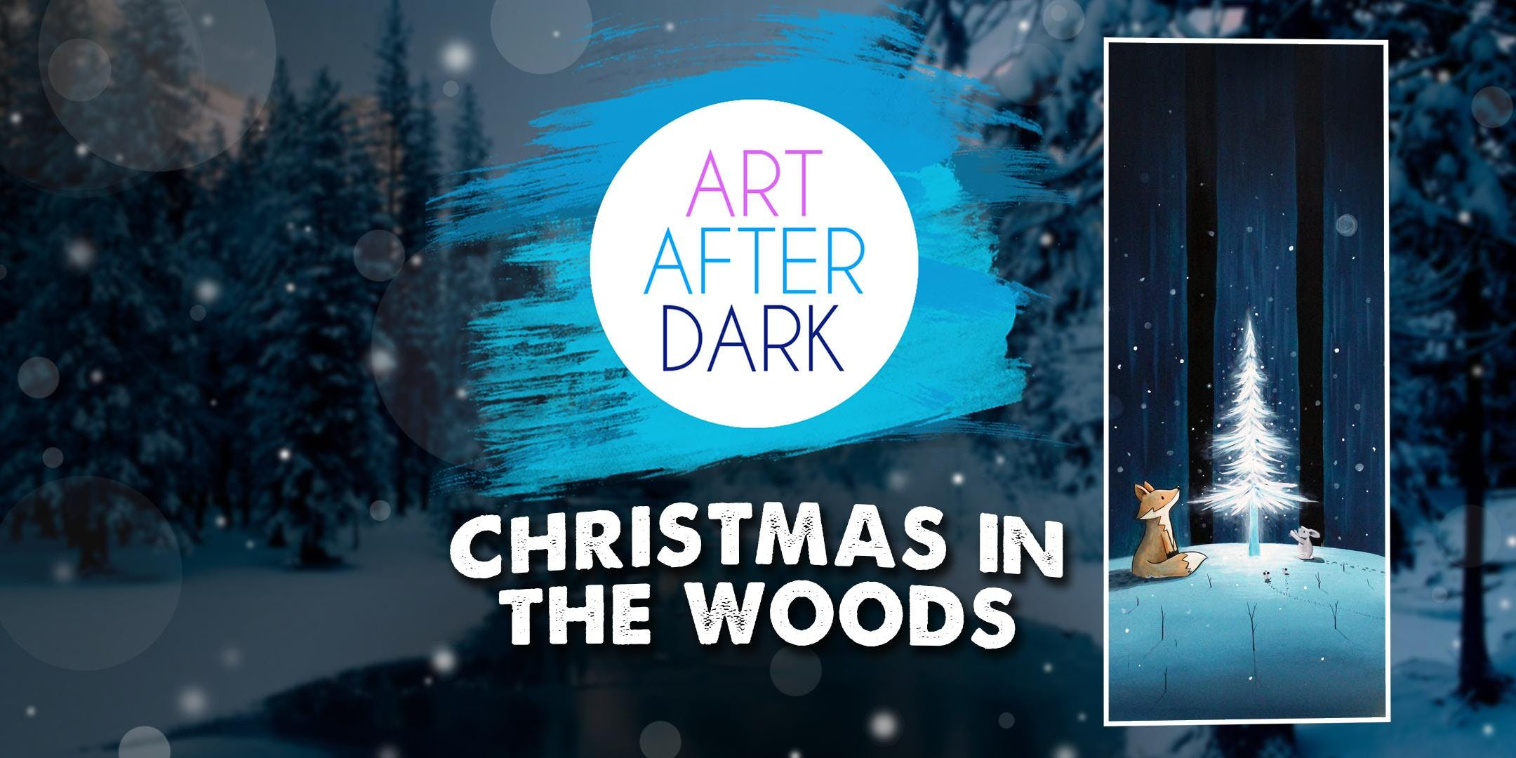 Art After Dark, Christmas in the Woods