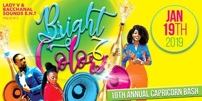 Bright Colors - 10th Annual Capricorn Bash