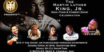 The Martin Luther King  Soul Food and Comedy Show Celebration.