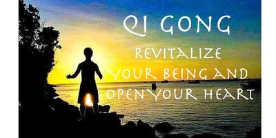 Qigong - Revitalize Your Being and Open Your Heart
