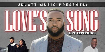 JDLatt Music Presents: Love's Song, The Live Experience