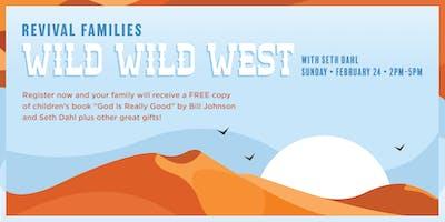 Revival Families: Wild Wild West