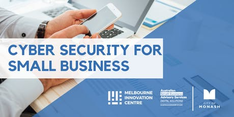 Improve Cyber Security for Small Business - Monash tickets