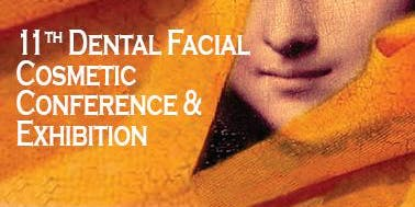11th Dental Facial Cosmetic Conference & Exhibition