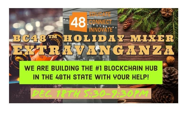 BC48™ Holiday Mixer Extravanganza for our Blockchain Community!