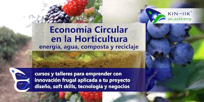 Economía Circular en la Horticultura: Energía, Agua, Composta y Reciclaje