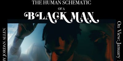 The Human Schematic of A Black Man • Art Exhibition Opening Event