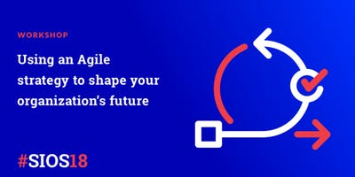 Using an Agile strategy to shape your organization's future