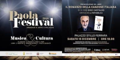 """PAOLA FESTIVAL 2018 ARMONIE E ARTE A PALAZZO - PRESENTAZIONE DEL LIBRO """"IL ROMANZO DELLA CANZONE ITALIANA"""" DI E CON GINO CASTALDO (critico di Repubblica)"""