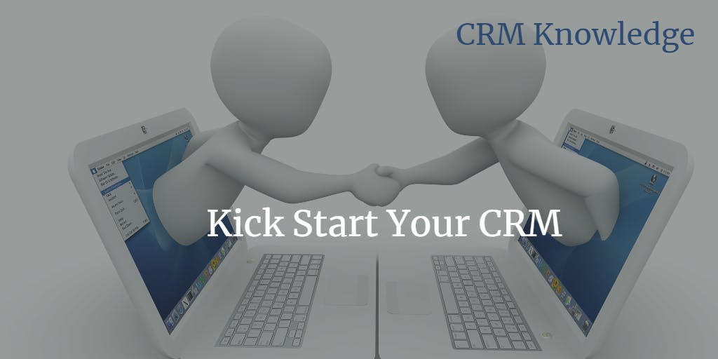 Kick Start Your CRM. Kick Start Your New Year