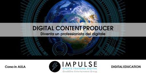 Corso in aula DIGITAL CONTENT PRODUCER
