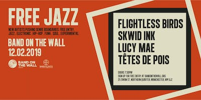 Free Jazz: Flightless Birds, Skwid Ink, Lucy Mae & Têtes de Pois