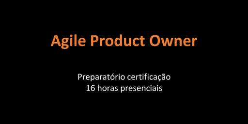 Agile Product Owner - Maio/2019 - SP