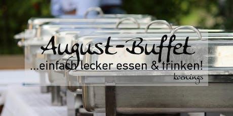 August-Buffet - ...einfach lecker essen & trinken! Tickets