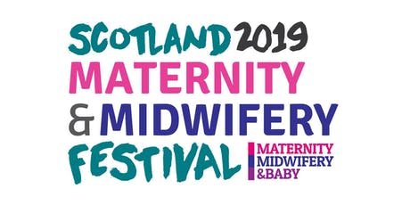 Scotland Maternity & Midwifery Festival 2019 tickets