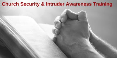 2 Day Church Security and Intruder Awareness/Response Training - Fillmore, CA