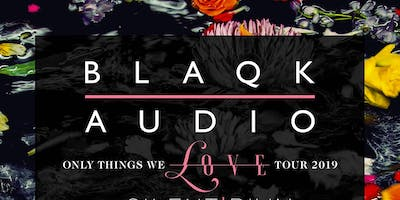 Blaqk Audio - Only Things We Love Tour