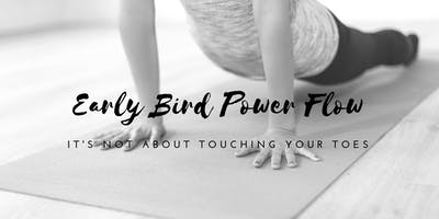Early Bird Power Flow