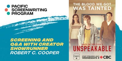 Unspeakable: Screening and Q&A with Showrunner Rob Cooper