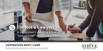 I'm Not a Lawyer: A Supervisors Guide to Labor Laws