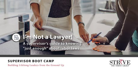 I'm Not a Lawyer: A Supervisors Guide to Labor Laws tickets