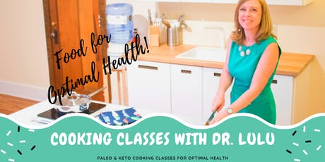 Paleo & Keto Cooking Classes with Dr. LuLu  tickets