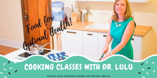 Paleo & Keto Cooking Classes with Dr. LuLu