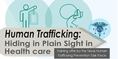 Human Trafficking: Hiding in Plain Sight in Health Care