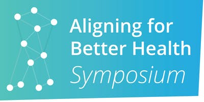 Aligning for Better Health Symposium