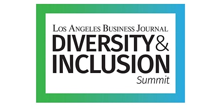 Los Angeles Business Journal Diversity & Inclusion Summit 2020 tickets