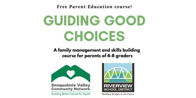 Guiding Good Choices, for Parents in the Riverview School District