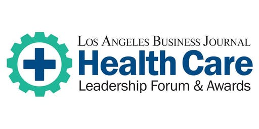 Los Angeles Business Journal Health Care Leadership Forum & Awards 2019