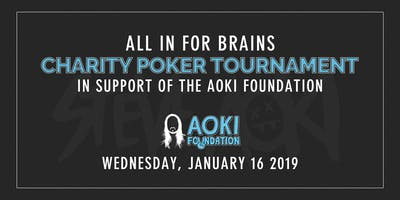 Aoki Foundation's All In For Brains Charity Poker Tournament