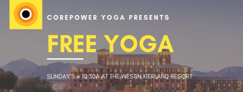 FREE Yoga at the Westin Kierland Resort presented by CorePower Yoga North Scottsdale