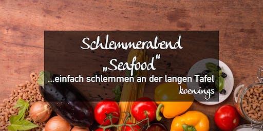"""Schlemmerabend """"Seafood"""" - ...einfach schlemmen an der langen Tafel"""