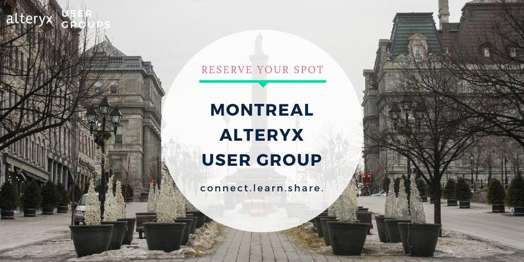 ALTER Montreal - Alteryx User Group Q1 2019 M