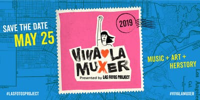 Las Fotos Project's 5th Annual Viva La Muxer Festival