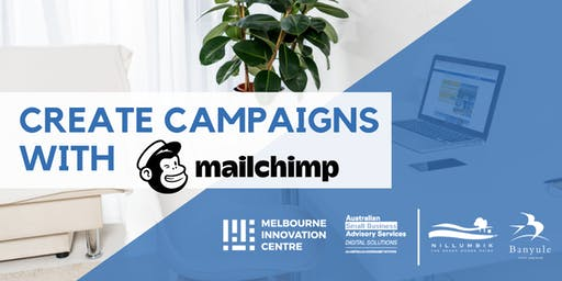 Create Marketing Campaigns with Mailchimp - Nillumbik and Banyule