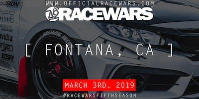 """RACEWARS FONTANA - SEASON """"V"""" OPENER"""