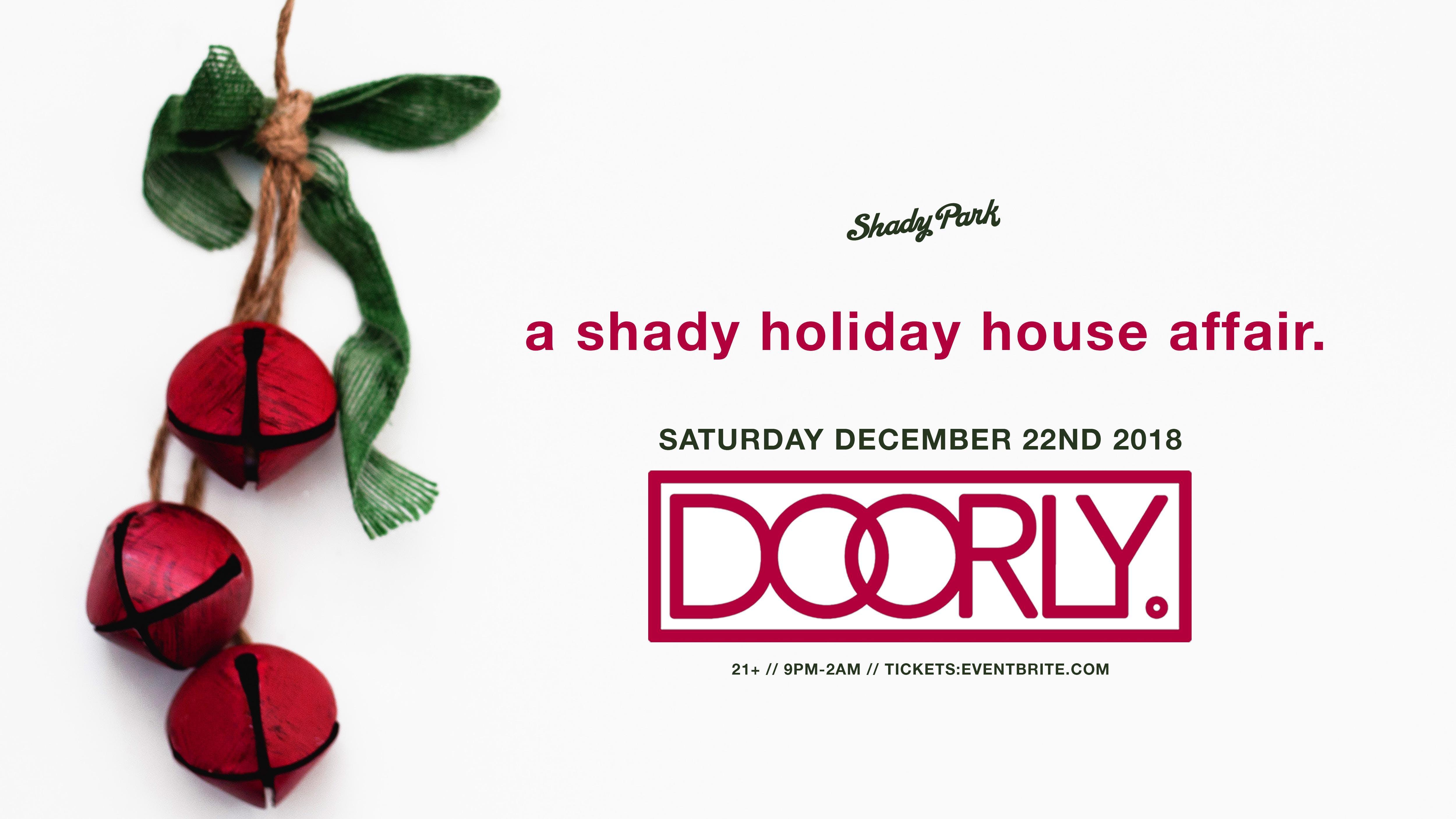 Doorly at Shady Park: a shady holiday house affair